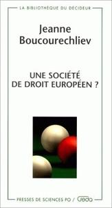 Jeanne Boucourechliev - Une société de droit européen ?.