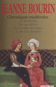 Jeanne Bourin - Chroniques médiévales.