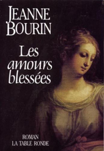 Jeanne Bourin - Les Amours blessées.