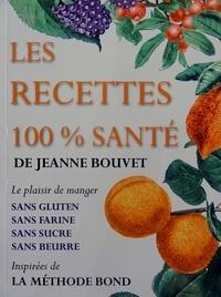 Jeanne Bouvet - Les recettes 100% santé - L'effet BOND ou Comment pratiquer concrètement la méthode BOND au quotidien, Le 1er livre de recettes version française de la méthode BOND.