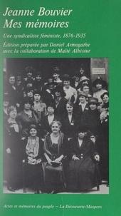 Jeanne Bouvier - Mes mémoires ou 59 années d'activité industrielle, sociale et intellectuelle d'une ouvrière - 1876-1935.