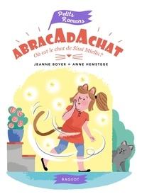 Jeanne Boyer et Anne Hemstege - Abracadachat  : Où est le chat de Sissi Miella ?.