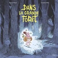Jeanne Boyer et Caroline Hüe - Dans la grande forêt.