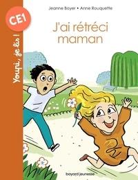 Jeanne Boyer et Anne Rouquette - J'ai rétréci Maman !.