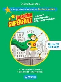 Jeanne Boyer - Joséphine Superfille 1 - Comment j'ai découvert mes superpouvoirs Lecture aidée.