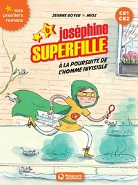 Jeanne Boyer - Joséphine Superfille 6 - Contre l'homme invisible.