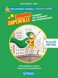 Jeanne Boyer et  Mioz - Joséphine Superfille Tome 1 : Comment j'ai découvert mes superpouvoirs.