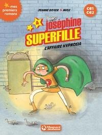 Jeanne Boyer et  Mioz - Joséphine Superfille Tome 4 : L'affaire Hypnosia.