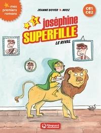 Jeanne Boyer et  Mioz - Joséphine Superfille Tome 5 : Le rival.