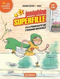 Jeanne Boyer et  Mioz - Joséphine Superfille Tome 6 : A la poursuite de l'homme invisible.