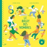 Jeanne Boyer et Julien Billaudeau - Le bruit des nombres. 1 CD audio MP3