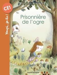 Jeanne Boyer et Clotilde Perrin - Prisonnière de l'ogre.