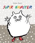 Jeanne Boyer - Super hamster.