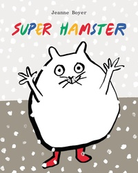 Jeanne Boyer - Super hamster.