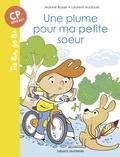 Jeanne Boyer et Laurent Audouin - Une plume pour ma petite soeur.