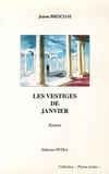 Jeanne Bresciani - Les vestiges de Janvier.