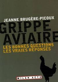 Jeanne Brugère-Picoux - Grippe aviaire - Les bonnes questions, les vraies réponses.