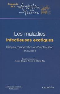 Jeanne Brugère-Picoux et Michel Rey - Les maladies infectieuses exotiques - Risques d'importation et d'implantation en Europe.