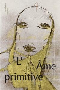 Jeanne Brun et Claire Le Restif - L'âme primitive.