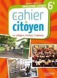 Jeanne Cador et Aurélien Cador - Education civique 6e Le cahier du citoyen.