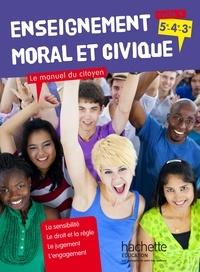 Jeanne Cador et Aurélien Cador - Enseignement moral et civique cycle 4 (5e-4e-3e) - Le manuel du citoyen.