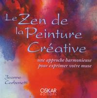 Jeanne Carbonetti - Le Zen de la Peinture Créative - Une approche harmonieuse pour exprimer votre muse.