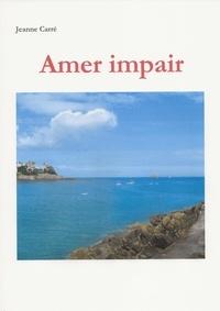 Jeanne Carré - Amer impair.