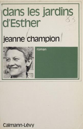 """Jeanne Champion - Dans les jardins d'""""Esther""""."""