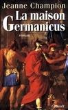 Jeanne Champion - La maison Germanicus.