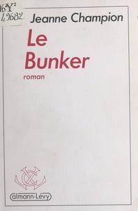 Jeanne Champion - Le Bunker.