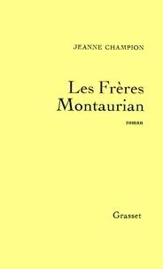 Jeanne Champion - Les frères Montaurian.