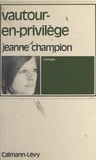 Jeanne Champion - Vautour-en-Privilège.