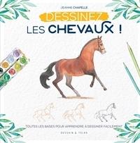 Jeanne Chapelle - Apprendre à dessiner les chevaux.