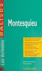 Jeanne Charpentier et Michel Charpentier - Montesquieu - Des repères pour situer l'auteur et ses écrits. Une analyse des grandes œuvres sous forme de résumés ou de descriptifs et de commentaires. Des groupements thématiques, des sujets de travaux, une bibliographie.
