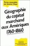 Jeanne Chase - Géographie du capital marchand aux Amériques, 1760-1860.