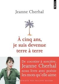 Jeanne Cherhal - A cinq ans, je suis devenue terre à terre.