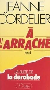 Jeanne Cordelier - À l'arraché.