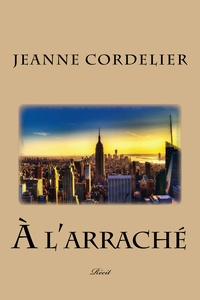 Jeanne Cordelier - A l'arraché.