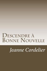 Jeanne Cordelier - Descendre à Bonne Nouvelle - Nouvelles.