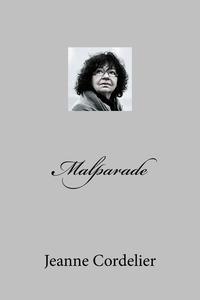 Jeanne Cordelier - Malparade.