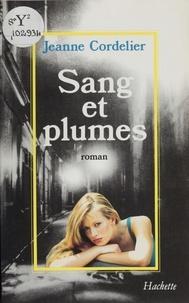 Jeanne Cordelier - Sang et Plumes.