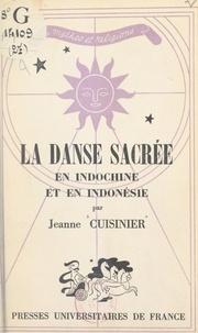 Jeanne Cuisinier et P.-L. Couchoud - La danse sacrée en Indochine et en Indonésie.