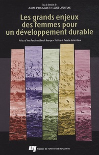 Jeanne d'Arc Gaudet et Louise Lafortune - Les grands enjeux des femmes pour un développement durable.