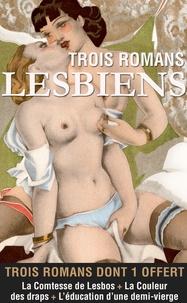 Jeanne d' Asturie et  Ed - LECTURES AMOURE  : Trois romans lesbiens.