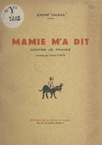 Jeanne Dalmar et Simon Chaye - Mamie m'a dit - Contes de France.