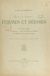 Jeanne de Flandreysy et Jules Claretie - Femmes et déesses - La Vénus de Milo, la Joconde, les Trois Grâces de Raphaël, les Muses de Puvis de Chavannes.