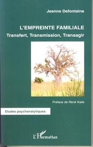 Lempreinte familiale - Transfert, Transmission, Transagir.pdf