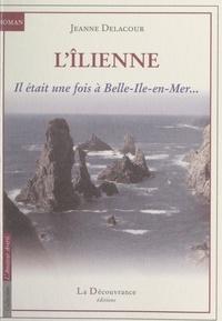 Jeanne Delacour - L'Îlienne - Il était une fois à Belle-Île-en-Mer....