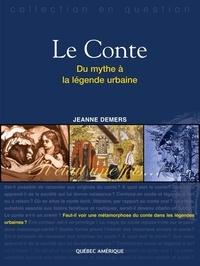 Jeanne Demers - Le Conte - Du mythe à la légende urbaine.