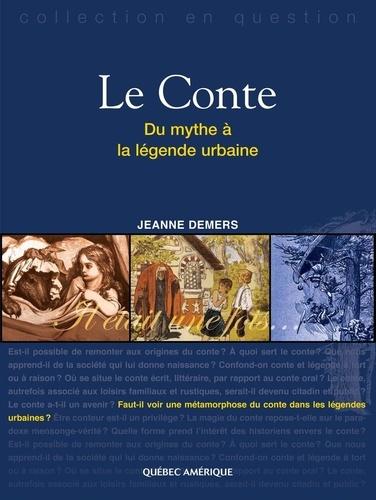 Le Conte. Du mythe à la légende urbaine